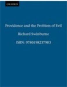 Foto Cover di Providence and the Problem of Evil, Ebook inglese di Richard Swinburne, edito da OUP Oxford