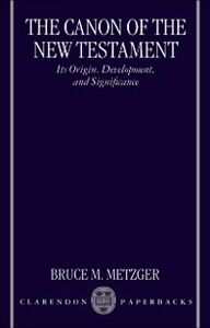 Ebook in inglese Canon of the New Testament:Its Origin, Development, and Significance Metzger, Bruce M.