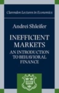 Ebook in inglese Inefficient Markets: An Introduction to Behavioral Finance Shleifer, Andrei
