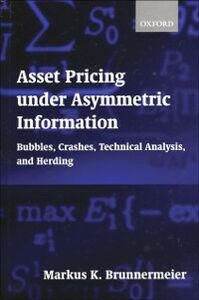 Ebook in inglese Asset Pricing under Asymmetric Information: Bubbles, Crashes, Technical Analysis, and Herding Brunnermeier, Markus K.