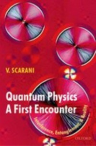 Ebook in inglese Quantum Physics: A First Encounter: Interference, Entanglement, and Reality Scarani, Valerio