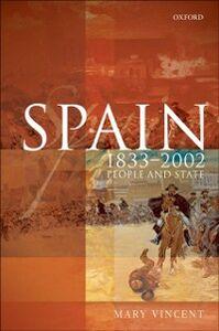 Foto Cover di Spain, 1833-2002: People and State, Ebook inglese di Mary Vincent, edito da OUP Oxford