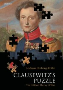 Foto Cover di Clausewitz's Puzzle: The Political Theory of War, Ebook inglese di Andreas Herberg-Rothe, edito da OUP Oxford