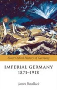 Ebook in inglese Imperial Germany 1871-1918 -, -