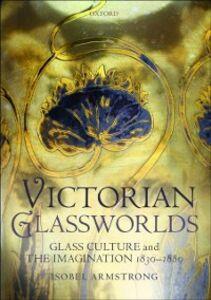 Ebook in inglese Victorian Glassworlds: Glass Culture and the Imagination 1830-1880 Armstrong, Isobel
