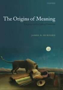 Ebook in inglese Origins of Meaning: Language in the Light of Evolution Hurford, James R.