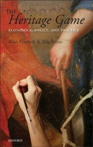 Ebook in inglese Heritage Game: Economics, Policy, and Practice Peacock, Alan , Rizzo, Ilde