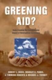 Greening Aid?: Understanding the Environmental Impact of Development Assistance