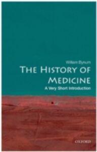 Foto Cover di History of Medicine: A Very Short Introduction, Ebook inglese di William Bynum, edito da OUP Oxford