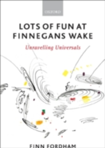 Ebook in inglese Lots of Fun at Finnegans Wake: Unravelling Universals Fordham, Finn