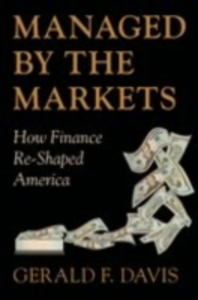 Ebook in inglese Managed by the Markets: How Finance Re-Shaped America Davis, Gerald F.