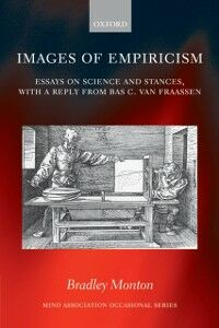 Ebook in inglese Images of Empiricism: Essays on Science and Stances, with a Reply from Bas C. van Fraassen