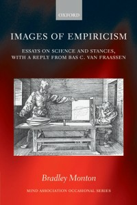 Ebook in inglese Images of Empiricism: Essays on Science and Stances, with a Reply from Bas C. van Fraassen -, -