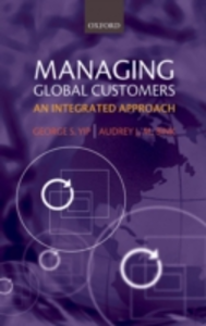 Ebook in inglese Managing Global Customers: An Integrated Approach Bink, Audrey J.M. , Yip, George S.