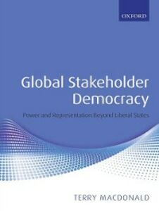 Ebook in inglese Global Stakeholder Democracy: Power and Representation Beyond Liberal States Macdonald, Terry