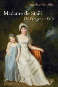 Ebook in inglese Madame de Staël: The Dangerous Exile Goodden, Angelica