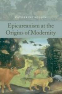 Ebook in inglese Epicureanism at the Origins of Modernity Wilson, Catherine