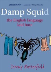 Foto Cover di Damp Squid: The English Language Laid Bare, Ebook inglese di Jeremy Butterfield, edito da OUP Oxford