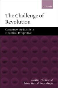 Ebook in inglese Challenge of Revolution: Contemporary Russia in Historical Perspective Mau, Vladimir , Starodubrovskaia, Irina
