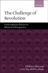 Challenge of Revolution: Contemporary Russia in Historical Perspective