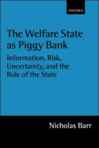 Ebook in inglese Welfare State as Piggy Bank: Information, Risk, Uncertainty, and the Role of the State Barr, Nicholas
