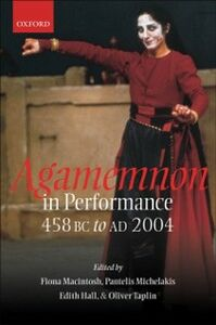 Foto Cover di Agamemnon in Performance 458 BC to AD 2004, Ebook inglese di  edito da OUP Oxford