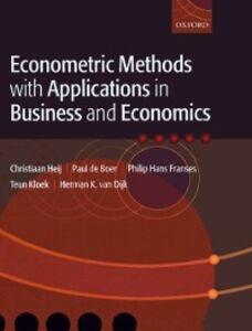 Ebook in inglese Econometric Methods with Applications in Business and Economics de Boer, Paul , Franses, Philip Hans , Heij, Christiaan , Kloek, Teun