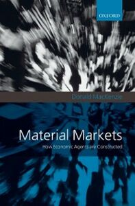 Foto Cover di Material Markets: How Economic Agents are Constructed, Ebook inglese di Donald MacKenzie, edito da OUP Oxford