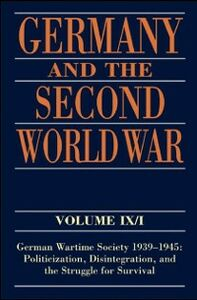 Foto Cover di Germany and the Second World War: Volume IX/I: German Wartime Society 1939-1945: Politicization, Disintegration, and the Struggle for Survival, Ebook inglese di AA.VV edito da Clarendon Press