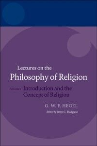 Ebook in inglese Hegel: Lectures on the Philosophy of Religion:Volume I: Introduction and the Concept of Religion -, -