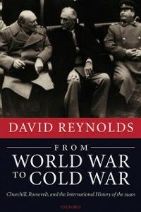 Ebook in inglese From World War to Cold War: Churchill, Roosevelt, and the International History of the 1940s Reynolds, David