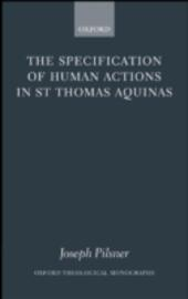Specification of Human Actions in St Thomas Aquinas