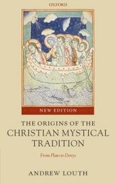 Origins of the Christian Mystical Tradition: From Plato to Denys