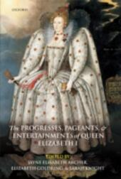 Progresses, Pageants, and Entertainments of Queen Elizabeth I