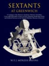 Sextants at Greenwich: A Catalogue of the Mariner's Quadrants, Mariner's Astrolabes Cross-staffs, Backstaffs, Octants, Sextants, Quintants, Reflecting Circles and Artificial Horizons in the National Maritime Museum, Greenwich.