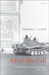 Ebook in inglese After the Fall: German Policy in Occupied France, 1940-1944 Laub, Thomas J.