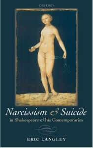 Ebook in inglese Narcissism and Suicide in Shakespeare and his Contemporaries Langley, Eric