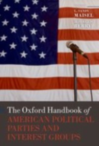 Ebook in inglese Oxford Handbook of American Political Parties and Interest Groups Oxford University Pres, xford University Press