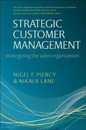 Strategic Customer Management: Strategizing the Sales Organization