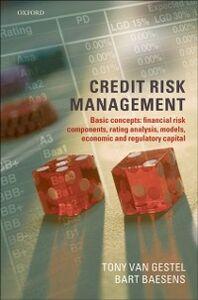 Foto Cover di Credit Risk Management: Basic Concepts: Financial Risk Components, Rating Analysis, Models, Economic and Regulatory Capital, Ebook inglese di Tony Van Gestel,Bart Baesens, edito da OUP Oxford