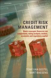 Credit Risk Management: Basic Concepts: Financial Risk Components, Rating Analysis, Models, Economic and Regulatory Capital