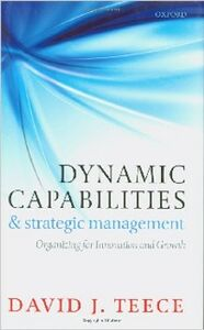 Foto Cover di Dynamic Capabilities and Strategic Management: Organizing for Innovation and Growth, Ebook inglese di David J. Teece, edito da OUP Oxford