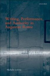Writing, Performance, and Authority in Augustan Rome