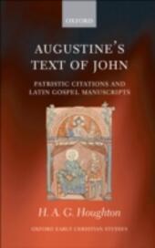 Augustine's Text of John: Patristic Citations and Latin Gospel Manuscripts
