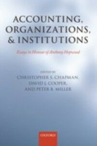 Ebook in inglese Accounting, Organizations, and Institutions: Essays in Honour of Anthony Hopwood