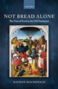Ebook in inglese Not Bread Alone: The Uses of Food in the Old Testament MacDonald, Nathan