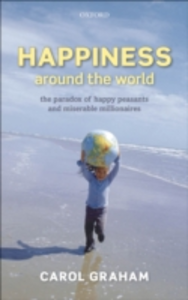 Ebook in inglese Happiness Around the World: The paradox of happy peasants and miserable millionaires Graham, Carol