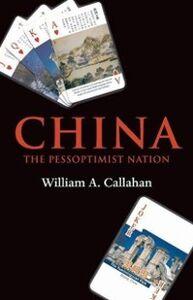 Ebook in inglese China: The Pessoptimist Nation -, -