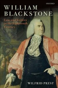 Ebook in inglese William Blackstone: Law and Letters in the Eighteenth Century Prest, Wilfrid