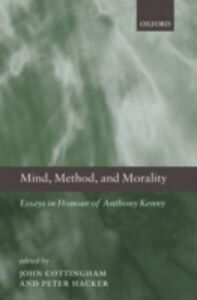 Ebook in inglese Mind, Method, and Morality: Essays in Honour of Anthony Kenny